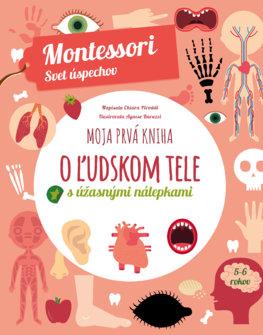 Moja prvá kniha o ľudskom tele (Montessori: Svet úspechov)