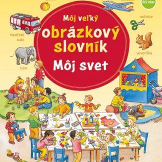 Môj veľký obrázkový slovník - môj svet