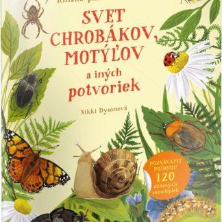 Svet chrobákov, motýľov a iných potvoriek