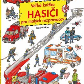Veľká knižka - Hasiči pre malých rozprávačov