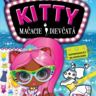 Supermodelky na dovolenke KITTY Mačacie dievčatá