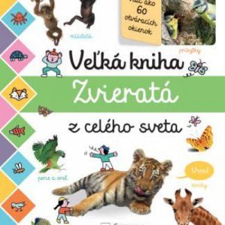 Veľká kniha Zvieratá z celého sveta