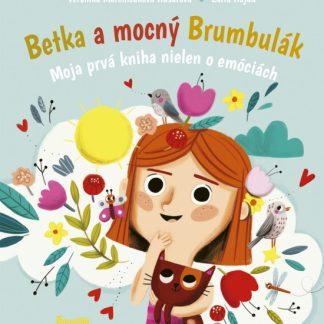 Betka a mocný Brumbulák - Moja prvá kniha nielen o emóciách