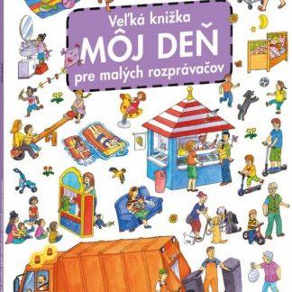 Veľká knižka - Môj deň pre malých rozprávačov