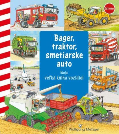 Moja veľká kniha vozidiel - bager, traktor, smetiarske auto