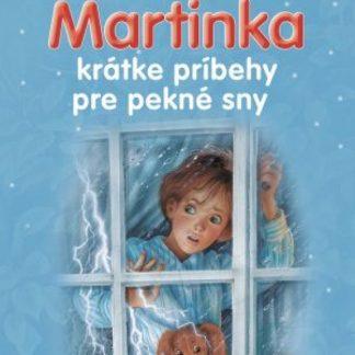 Martinka krátke príbehy pre pekné sny