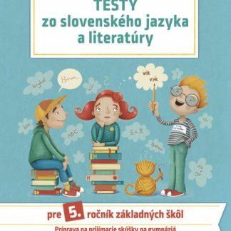 Testy zo slovenského jazyka a literatúry pre 5. ročník základných škôl, 2. vydanie