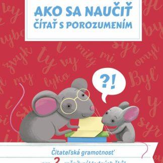Ako sa naučiť čítať s porozumením - Čitateľská gramotnosť pre 2. ročník základných škô