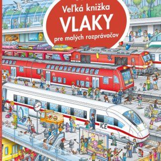 Veľká knižka - Vlaky pre malých rozprávačov