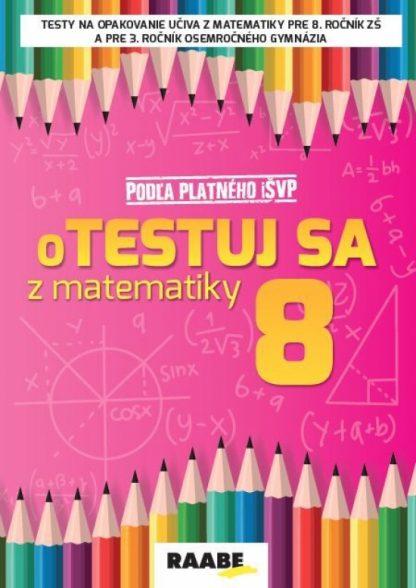 Otestuj sa z matematiky 8