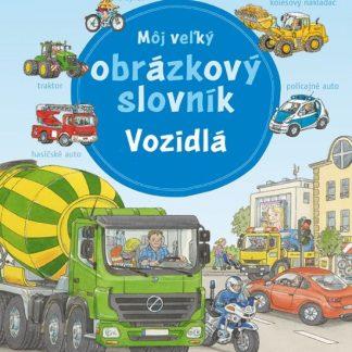 Môj veľký obrázkový slovník - vozidlá