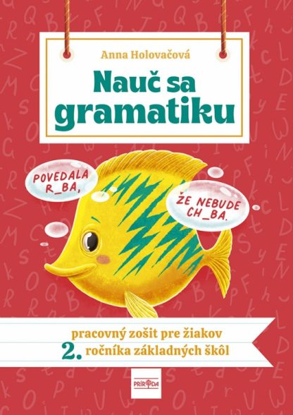 Nauč sa gramatiku - Úlohy na precvičovanie slovenčiny pre žiakov 2. ročníka základných škôl