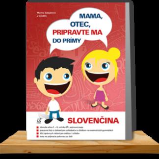 Mama, otec, pripravte ma do prímy: slovenčina