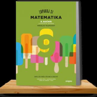 Zopakuj si: Matematika 9. roč. a kvarta 8.roč. gymnázií
